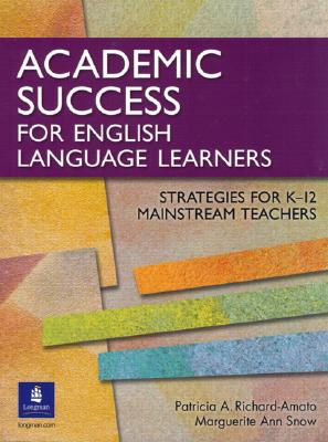 Academic Success for English Language Learners By Richard-Amato, Patricia A. (EDT)/ Snow, Marguerite Ann (EDT)