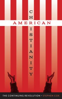 American Christianity By Cox, Stephen